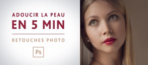 Tuto Photoshop : Comment Retoucher et adoucir la peau en 5 min ? Photoshop