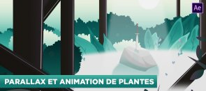 Tuto After Effects : Parallaxe et Animation d'un décor After Effects