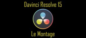Tuto Davinci Resolve 15 : LE MONTAGE avec la version gratuite Davinci Resolve