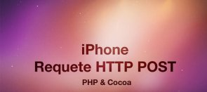 Tuto Requête HTTP POST iPhone Php