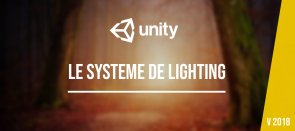 Tuto Lighting et lightmap sous Unity Unity