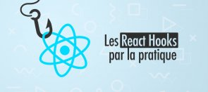 Tuto Les React Hooks par la pratique React