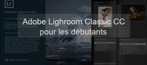 Tuto Adobe Lightroom Classic CC pour débutants Lightroom