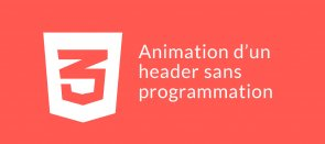 Tuto Animation du header sans programmation CSS