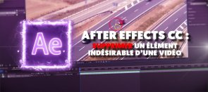 Tuto After Effects CC : Supprimer un élément indésirable d'une vidéo After Effects