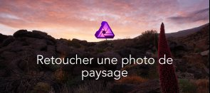Tuto Comment retoucher une photo de paysage Affinity Photo