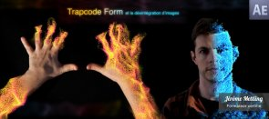 Tuto Désintégration avec Trapcode Form After Effects