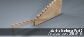 Tuto Marble Madness partie 3 : l'escalator Cinema 4D