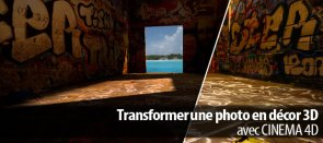 Tuto Transformer une photo en décor 3D Cinema 4D