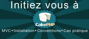 Tuto Initiation à cakePHP CakePHP