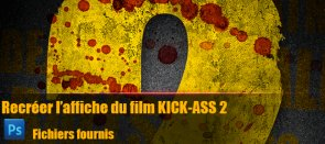 Tuto Kick-Ass 2 : Recréer l'affiche du film Photoshop