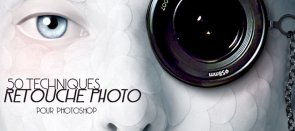 Tuto 50 techniques de retouche photos Photoshop