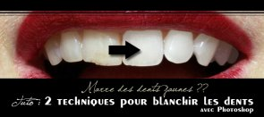 Tuto 2 techniques pour Blanchir les dents ! Photoshop