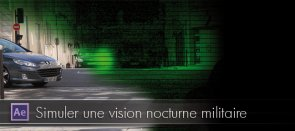 Tuto Simuler une vision nocturne militaire After Effects