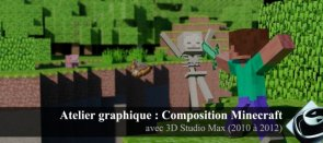 Tuto Atelier 3ds Max : Composition Minecraft 3ds Max