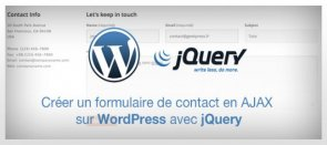 Tuto Formulaire de contact en AJAX sur WordPress avec jQuery WordPress