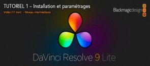 Tuto Davinci Resolve 9 Lite ? Installation et paramètres Davinci Resolve
