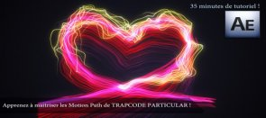 Tuto Maîtriser les Motion Path de Trapcode Particular ! After Effects