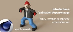 Tuto Animation de personnage part 2 : squelette et influences Cinema 4D
