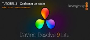 Tuto Davinci Resolve 9 Lite ? Conformer un projet Davinci Resolve