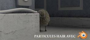 Tuto Blender : Particules HAIR avec Cycles Blender