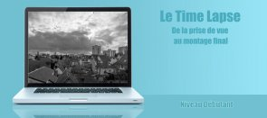 Tuto Comment faire un Time Lapse Photo