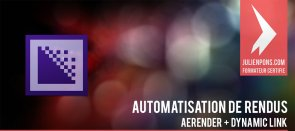 Tuto Automatiser ses rendus via Adobe Media Encoder et AErender After Effects