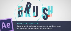 Tuto Motion Design : Brush et Animation Typographique After Effects