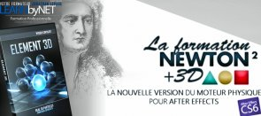 Tuto Newton 2 : les bases et ateliers pratiques After Effects