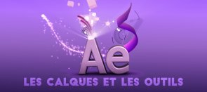Tuto Formation complète After Effects - Partie 2 Les calques et les outils After Effects
