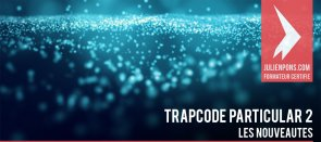 Tuto Trapcode Particular 2 (v2) : nouveautés, partie 1 After Effects