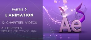 Tuto Formation complète After Effects - Partie 3 L'animation After Effects