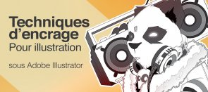 Tuto Illustrator : Techniques d'encrages d'illustration Illustrator