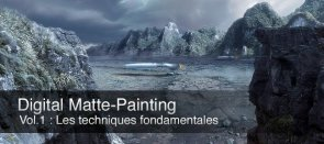 Tuto MATTE-PAINTING - Les Techniques Fondamentales Vol 1 sous Photoshop Photoshop