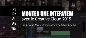 Tuto Monter une interview avec les applications du Creative Cloud Premiere