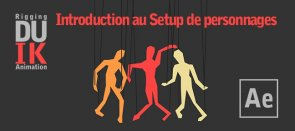 Tuto Gratuit : Introduction au Setup de personnages avec After Effects After Effects