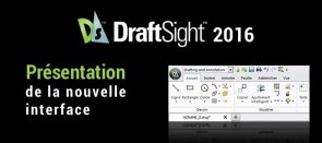 Tuto Gratuit Draftsight 2016 - La nouvelle interface DraftSight