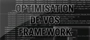 Tuto Optimisation de vos framework (comme adobe) Flash