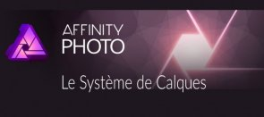 Tuto Affinity Photo : le système de calques Affinity Photo