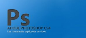 Tuto Tutorial Photoshop CS4 : les nouveautés Photoshop