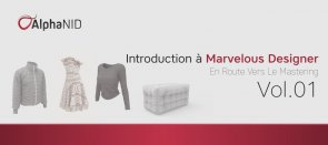 Tuto Introduction à Marvelous Designer : En Route Vers Le Mastering Vol.01 Marvelous Designer