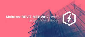 Tuto Maitriser REVIT MEP - Vol 2 - Lot électricité - initiation Revit