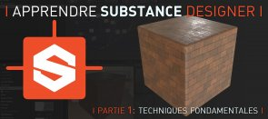 Tuto Apprendre Substance Designer: Techniques Fondamentales Substance Designer