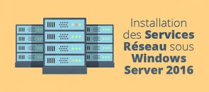 Tuto Installation des Services Réseau sous Windows Server 2016 VirtualBox