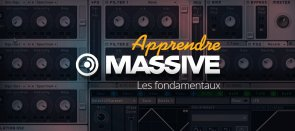 Tuto MASSIVE (Native Instrument) : Les fondamentaux Massive