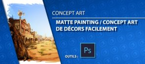 Tuto Réaliser un Matte Painting / Concept Art de décors facilement Photoshop