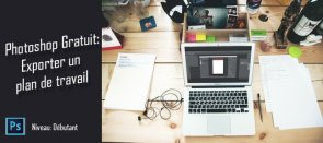 Tuto Photoshop Gratuit: Exporter un plan de travail Photoshop