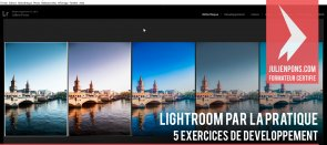 Tuto Lightroom par la Pratique - 5 exercices de développement Lightroom