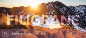 Tuto Photoshop : Ajouter un filigrane à vos photos Photoshop