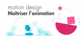 Tuto Motion design : Maîtriser l'animation After Effects